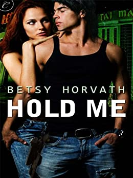 Hold Me by [Betsy Horvath]