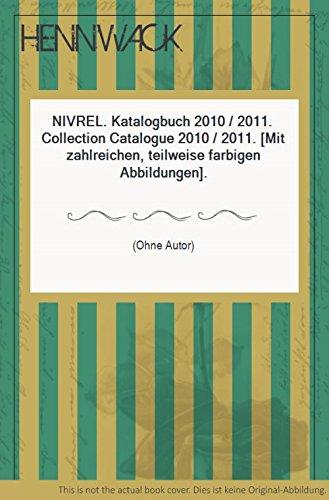 NIVREL. Katalogbuch 2010 , 2011. Collection Catalogue 2010 , 2011. (Mit zahlreichen, teilweise farbigen Abbildungen).