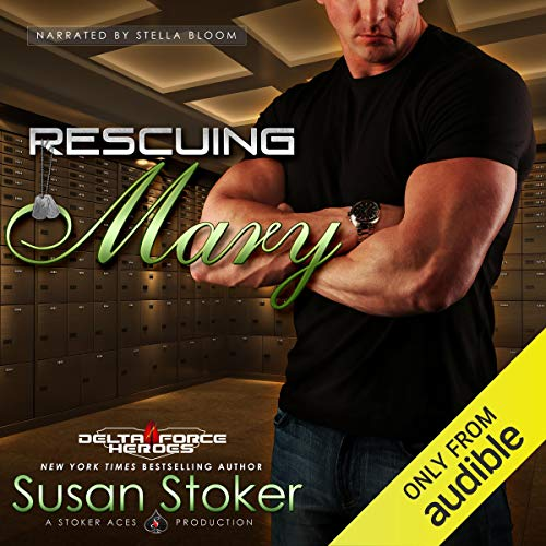 Rescuing Mary: Delta Force Heroes, Book 9