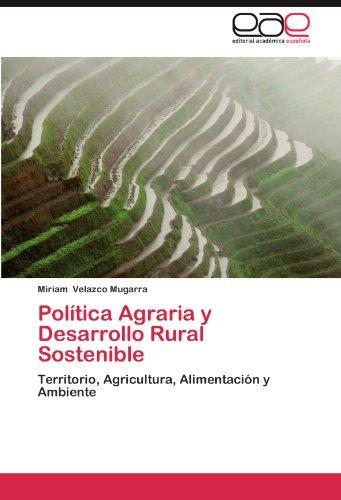 Política Agraria y Desarrollo Rural Sostenible: Territorio, Agricultura, Alimentación y Ambiente