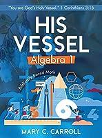 His Vessel: Algebra 1