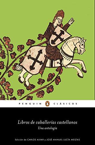 Libros de caballerías castellanos: Una antología (PENGUIN CLÁSICOS)
