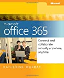 Microsoft Office 365: Connect and Collaborate Virtually Anywhere, Anytime