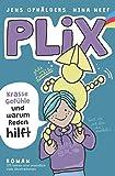 PLIX: Ein Kinderroman über Gefühle, Kommunikation und das Potential, das in jedem von uns steckt, verpackt in eine packende Abenteuergeschichte (Das ... und Mädchen im Alter von 9 - 15 Jahren)
