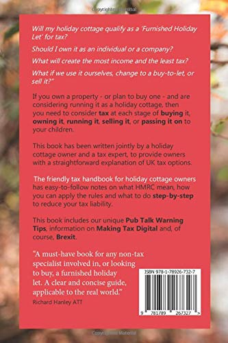The friendly tax handbook for holiday cottage owners: How to understand UK property taxes, qualify for tax allowances and get the most from your holiday cottage, furnished holiday let or AirBnB room.