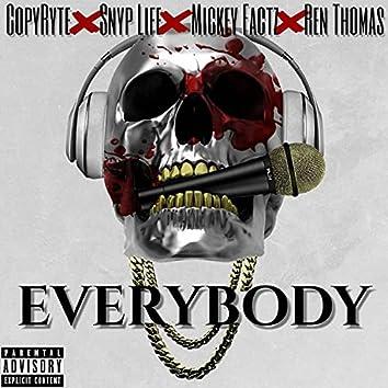 EVERYBODY (feat. Snyp Life, Ren Thomas & Mickey Factz)