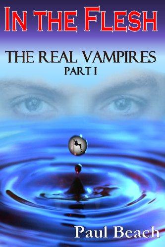 In The Flesh: The Real Vampires, Part I