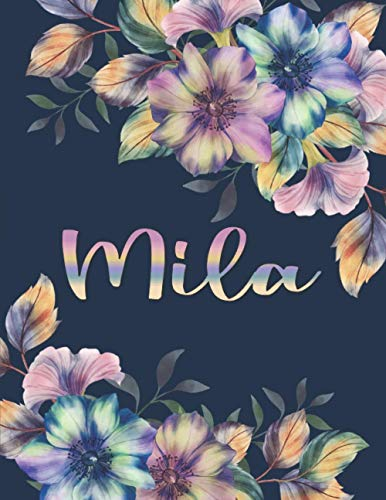 MILA NAME GIFTS: All Events Floral Love Present for Mila Personalized Name, Cute Mila Gift for Birthdays, Mila Appreciation, Mila Valentine - Blank Lined Mila Notebook (Mila Journal)