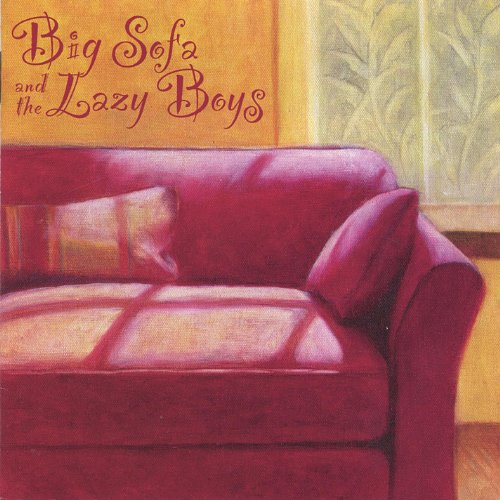 Big Sofa and the Lazy Boys