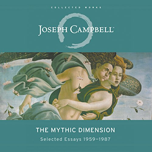 The Mythic Dimension     Selected Essays 1959-1987 (The Collected Works of Joseph Campbell)               Autor:                                                                                                                                 Joseph Campbell                               Sprecher:                                                                                                                                 Braden Wright                      Spieldauer: 13 Std. und 16 Min.     Noch nicht bewertet     Gesamt 0,0