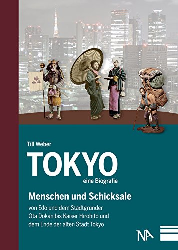 Buchseite und Rezensionen zu 'Tokyo - eine Biografie: Menschen und Schicksale von Edo und dem Stadtgründer Ota Dokan bis Kaiser Hirohito und dem Ende der alten Stadt Tokyo' von Till Weber