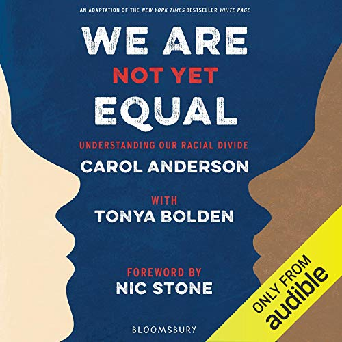We Are Not Yet Equal     Understanding Our Racial Divide              著者:                                                                                                                                 Carol Anderson,                                                                                        Tonya Bolden                               ナレーター:                                                                                                                                 Robin Miles                      再生時間: 6 時間  42 分     レビューはまだありません。     総合評価 0.0