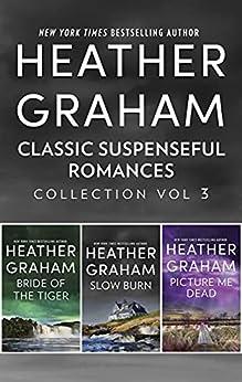Classic Suspenseful Romances Collection Vol 3/Bride of the Tiger/Slow Burn/Picture Me Dead by [Heather Graham, Heather Graham Pozzessere]