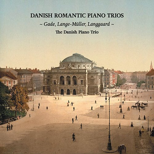 Gade, Lange-Müller & Langgaard: Danish Romantic Piano Trios by The Danish Piano Trio