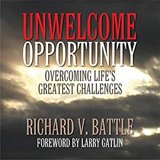 Unwelcome Opportunity: Overcoming Life's Greatest Challenges cover art