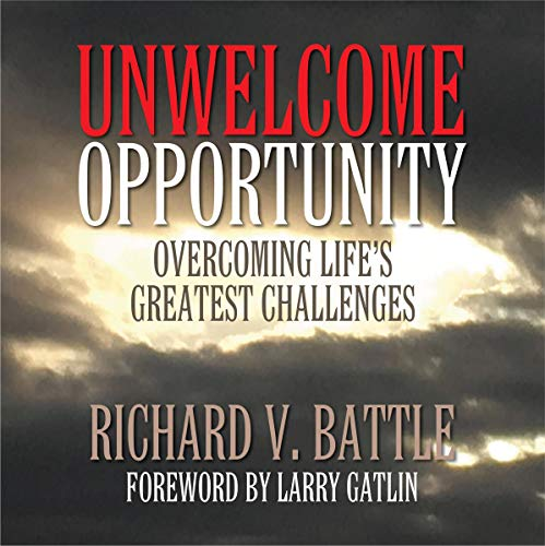 Unwelcome Opportunity: Overcoming Life's Greatest Challenges audiobook cover art