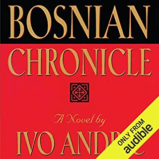 Bosnian Chronicle     A Novel              Written by:                                                                                                                                 Ivo Andric                               Narrated by:                                                                                                                                 Helen Lloyd                      Length: 20 hrs and 48 mins     1 rating     Overall 5.0