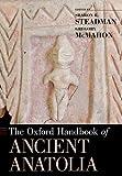 The Oxford Handbook of Ancient Anatolia (Oxford Handbooks)