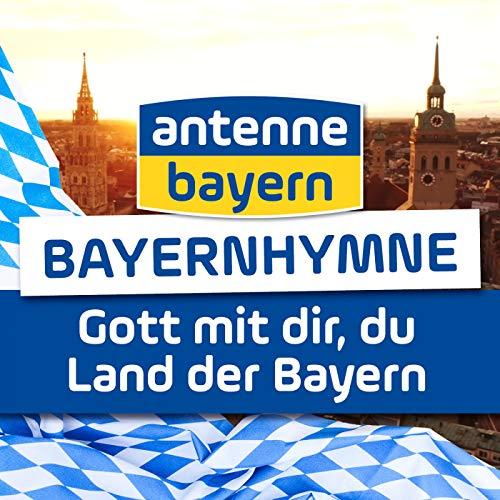 Bayernhymne - Gott mit dir, du Land der Bayern