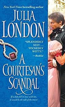 A Courtesan's Scandal (Scandalous Book 3) by [Julia London]