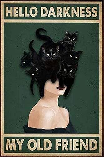 Cat Hello Darkness My Old Max 47% OFF Friend Garage Ki Retro Sign Street New item Tin
