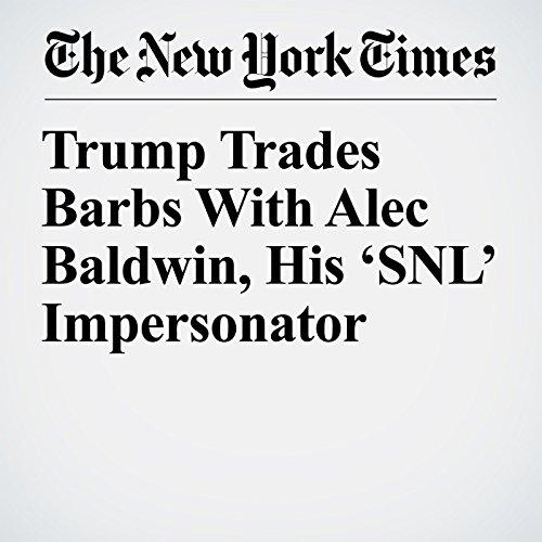 Trump Trades Barbs With Alec Baldwin, His 'SNL' Impersonator copertina