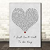 I Just Can't Wait to Be King Grey Heart Song Lyric Print