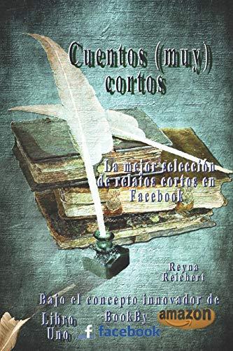 Cuentos (muy) cortos: BookByFaceBook/Amazon: 1