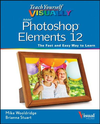 Teach Yourself VISUALLY Photoshop Elements 12 (Teach Yourself VISUALLY (Tech)) (English Edition)