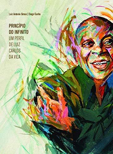 Princípio do Infinito: um Perfil de Luiz Carlos da Vila