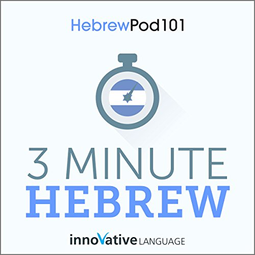 3-Minute Hebrew     25 Lesson Series              By:                                                                                                                                 Innovative Language Learning LLC                               Narrated by:                                                                                                                                 HebrewPod101.com                      Length: 1 hr and 18 mins     Not rated yet     Overall 0.0