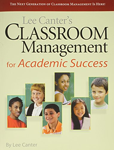 Compare Textbook Prices for Lee Canter's Classroom Management for Academic Success  ISBN 9781936763429 by Canter, Lee