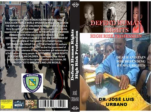 DEFEND HUMAN RIGHTS high risk profession: persecution. death and pain in Venezuela (English Edition)