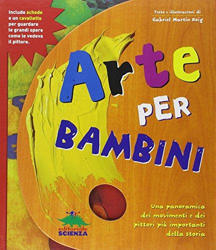 Arte per bambini. Ediz. illustrata. Con gadget