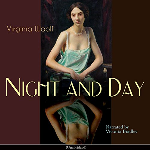 Night and Day                   By:                                                                                                                                 Virginia Woolf                               Narrated by:                                                                                                                                 Victoria Bradley                      Length: 16 hrs and 17 mins     2 ratings     Overall 3.5