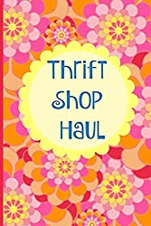 Thrift Shop Haul: A lined journal for tracking your thrifting and thrift store finds with space for writing store name, date, purchases and prices