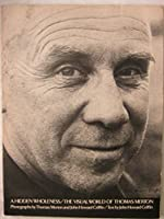 A Hidden Wholeness; The Visual World of Thomas Merton. 0395285208 Book Cover