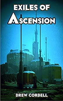 Exiles of Ascension (Absolute Knowledge Book 0) by [Drew Cordell]