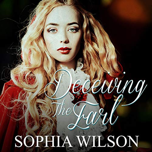 Deceiving the Earl      Regency Romance Series              By:                                                                                                                                 Sophia Wilson                               Narrated by:                                                                                                                                 Lavy Samo                      Length: 1 hr and 45 mins     Not rated yet     Overall 0.0
