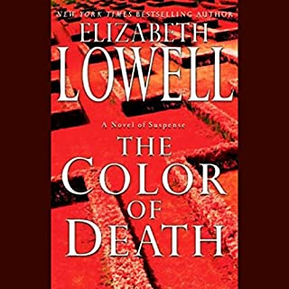 The Color of Death                   By:                                                                                                                                 Elizabeth Lowell                               Narrated by:                                                                                                                                 Maria Tucci                      Length: 5 hrs and 29 mins     43 ratings     Overall 3.5