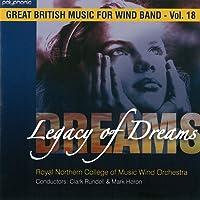 Legacy of Dreams: 夢の伝説:イギリス吹奏楽作品集 第18集