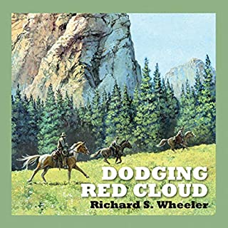 Dodging Red Cloud                   By:                                                                                                                                 Richard S. Wheeler                               Narrated by:                                                                                                                                 Jeff Harding                      Length: 7 hrs and 12 mins     Not rated yet     Overall 0.0