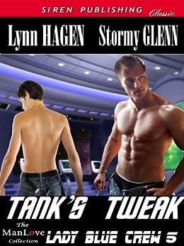 Tank's Tweak [Lady Blue Crew 5] (Siren Publishing Classic ManLove) by [Stormy Glenn, Lynn Hagen]