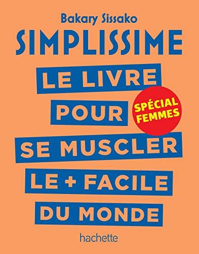 Simplissime - Se muscler, spécial femmes: Le livre pour se...