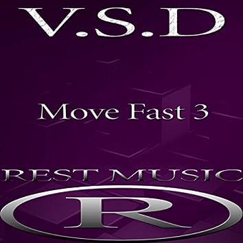 Move Fast 3