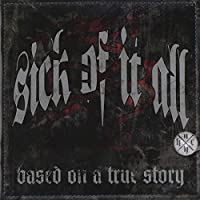 Based On A True Story by Sick Of It All (2010-04-20)