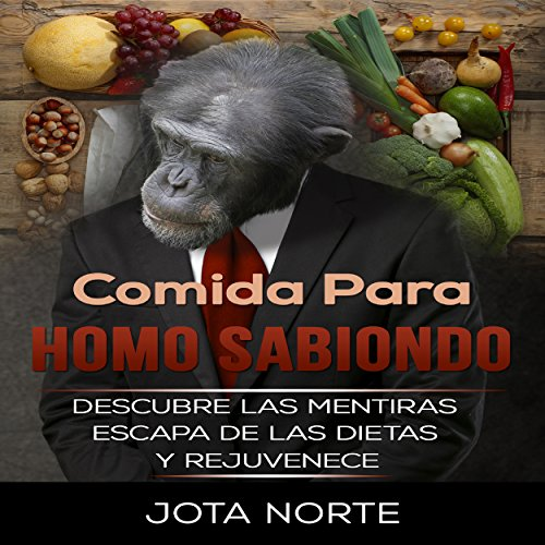 Comida para Homo Sabiondo [Food for Homo Sabiondo] audiobook cover art