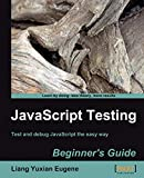 JavaScript Testing Beginner's Guide (English Edition)