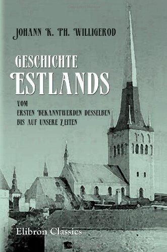 Geschichte Estlands, vom ersten Bekanntwerden desselben bis auf unsere Zeiten