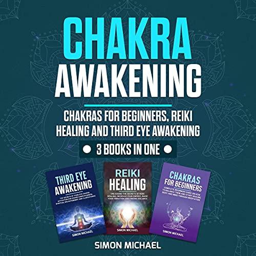 Chakra Awakening: 3 Books in One Audiobook By Simon Michael cover art